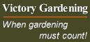 Need to get serious . . . Victory Gardening.