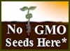 Click here to read our position on genetically engineered seeds.