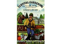 Survival gardening: How to grow vegetables, herbs, fruit, nuts, wine, and tobacco in garden or allotment