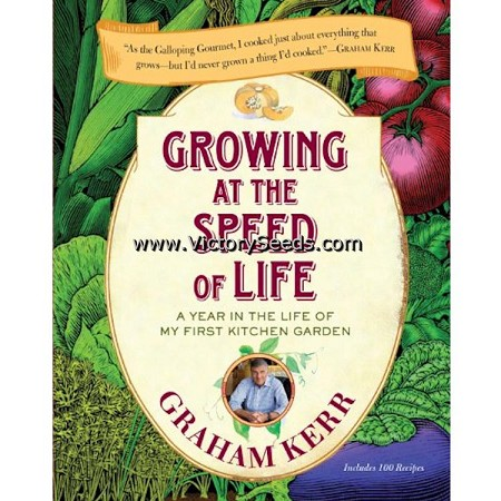Growing at the Speed of Life by Graham Kerr
